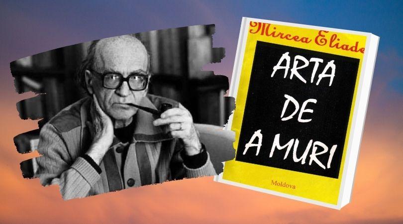 """Mircea Eliade, despre """"întristatul ceas social"""" pe care-l trăim"""